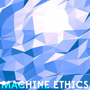 The Machine Ethics podcast